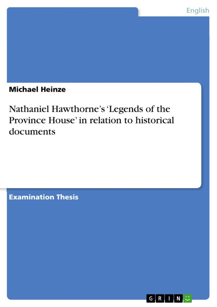 Nathaniel Hawthorne´s `Legends of the Province House´ in relation to historical documents als eBook Download von Michael Heinze - Michael Heinze