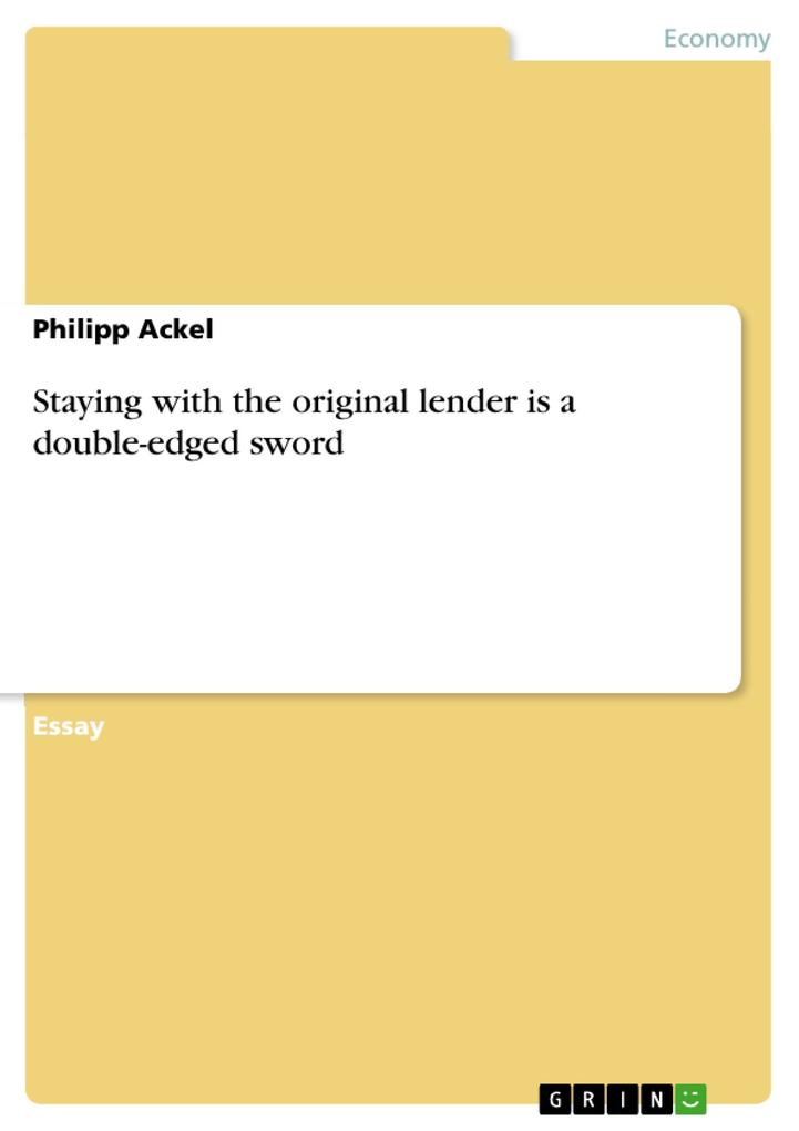 Staying with the original lender is a double-edged sword als eBook von Philipp Ackel - GRIN Publishing