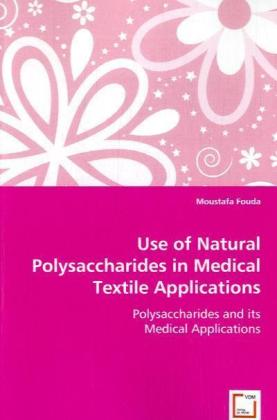 Use of Natural Polysaccharides in Medical Textile Applications - Polysaccharides and its Medical Applications - Fouda, Moustafa