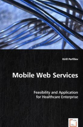 Mobile Web Services - Feasibility and Application for Healthcare Enterprise