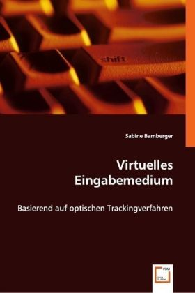 Virtuelles Eingabemedium - Basierend auf optischen Trackingverfahren