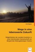 Wagner, Felix: Wege in eine lebenswerte Zukunft