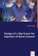 Design of a Hip Screw for Injection of Bone Cement