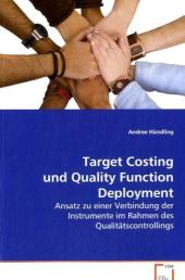 Target Costing und Quality Function Deployment - Andree Hündling