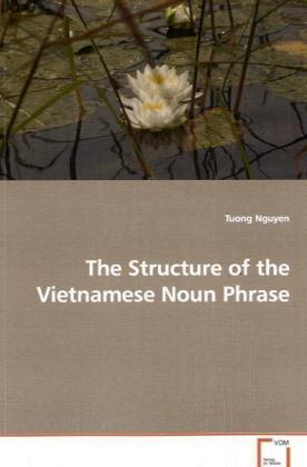 The Structure of the Vietnamese Noun Phrase - Nguyen, Tuong