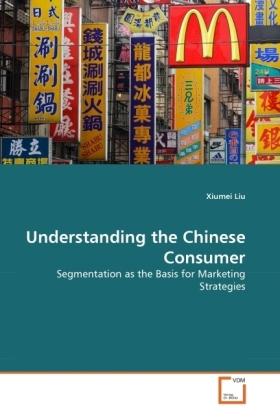 Understanding the Chinese Consumer - Segmentation as the Basis for Marketing Strategies - Liu, Xiumei