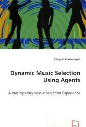 Dynamic Music Selection Using Agents - Songsiri Srisawangrat