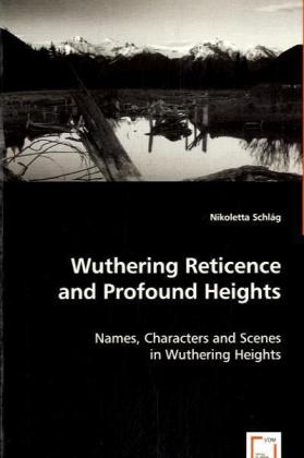 Wuthering Reticence and Profound Heights - Names, Characters and Scenes in Wuthering Heights - Schlág, Nikoletta