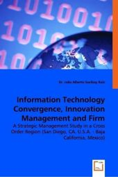 Information Technology Convergence, Innovation Management and Firm Performance - Julio A. Garibay Ruiz