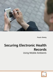 Securing Electronic Health Records - Pravin Shetty