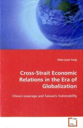 Cross-Strait Economic Relations in the Era of Globalization - Chen-yuan Tung