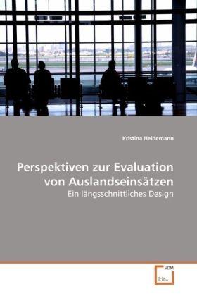 Perspektiven zur Evaluation von Auslandseinsätzen - Ein längsschnittliches Design