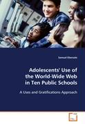Adolescents' Use of the World-Wide Web in Ten PublicSchools