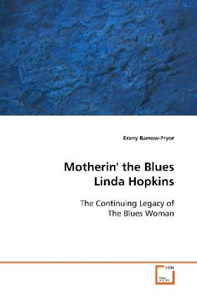 Motherin' the Blues Linda Hopkins - The Continuing Legacy of The Blues Woman - Barrow-Pryor, Erany