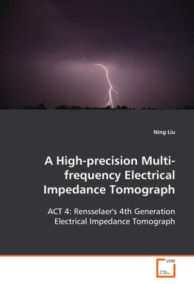 A High-precision Multi-frequency Electrical Impedance Tomograph - Ning Liu