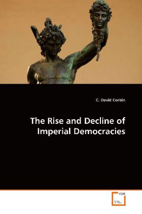The Rise and Decline of Imperial Democracies - Corbin, C. David