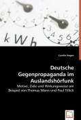 Hagen, Carolin: Deutsche Gegenpropaganda im Auslandshörfunk