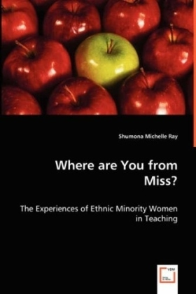 Where are You from Miss? - The Experiences of Ethnic Minority Women in Teaching