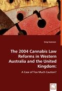 The 2004 cannabis law reforms in Western Australia and the United Kingdom: