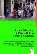 Moss, John C.: Parent Advocacy: A Private Role in a Public Institution