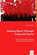 Healing Maori Through Song and Dance
