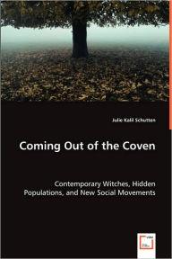Coming Out Of The Coven - Julie Kalil Schutten