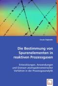 Dr. Telgheder, Ursula: Die Bestimmung von Spurenelementen in reaktiven Prozessgasen