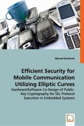 Efficient Security for Mobile Communication Utilizing Elliptic Curves - Manuel Koschuch