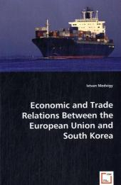 Economic and Trade Relations Between the European Union and South Korea - Istvan Medvigy
