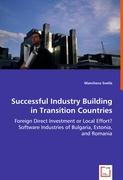Successful Industry Building in Transition Countries