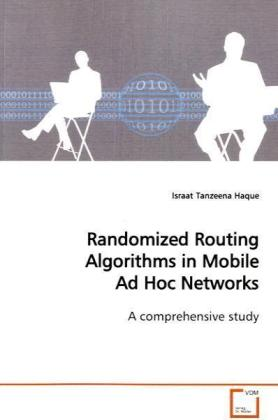 Randomized Routing Algorithms in Mobile Ad Hoc  Networks - A comprehensive study