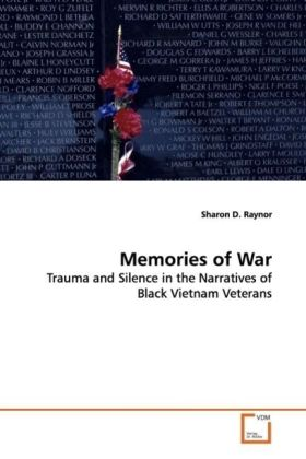 Memories of War - Trauma and Silence in the Narratives of Black  Vietnam Veterans - Raynor, Sharon D.