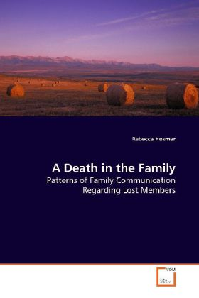 A Death in the Family - Patterns of Family Communication Regarding Lost Members - Hosmer, Rebecca