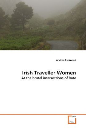 Irish Traveller Women - At the brutal intersections of hate - Redmond, Andrea