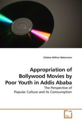 Appropriation of Bollywood Movies by Poor Youth in Addis Ababa - Dilalew Million Mekonnen