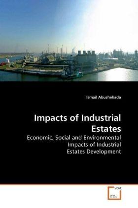 Impacts of Industrial Estates - Economic, Social and Environmental Impacts of Industrial Estates Development - Abushehada, Ismail
