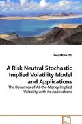 He, Peng: A Risk Neutral Stochastic Implied Volatility Model and Applications
