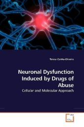 Neuronal Dysfunction Induced by Drugs of Abuse - Teresa Cunha-Oliveira