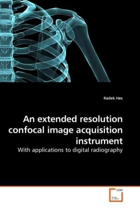 An extended resolution confocal image acquisition instrument - With applications to digital radiography - Hes, Radek