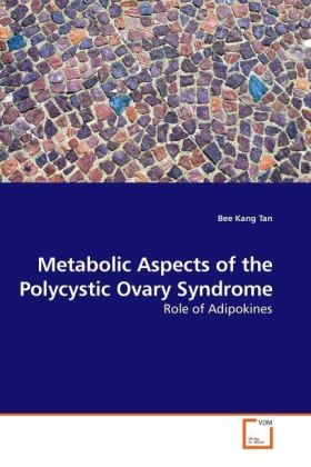Metabolic Aspects of the Polycystic Ovary Syndrome - Role of Adipokines - Tan, Bee Kang