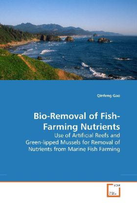 Bio-Removal of Fish-Farming Nutrients - Use of Artificial Reefs and Green-lipped Mussels for Removal of Nutrients from Marine Fish Farming