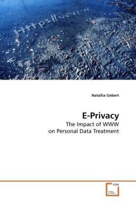 E-Privacy - The Impact of WWW on Personal Data Treatment - Gebert, Natallia