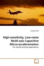 High-sensitivity, Low-noise Multi-axis Capacitive Micro-accelerometers - Junseok Chae
