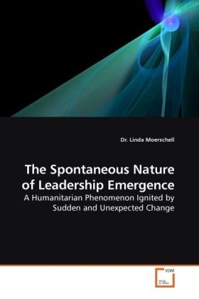 The Spontaneous Nature of Leadership Emergence - A Humanitarian Phenomenon Ignited by Sudden and Unexpected Change