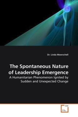 The Spontaneous Nature of Leadership Emergence: A Humanitarian Phenomenon Ignited by Sudden and Unexpected Change