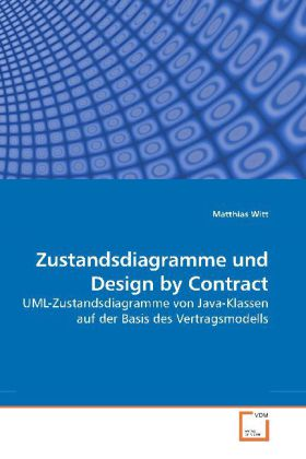Zustandsdiagramme und Design by Contract - UML-Zustandsdiagramme von Java-Klassen auf der Basis des Vertragsmodells