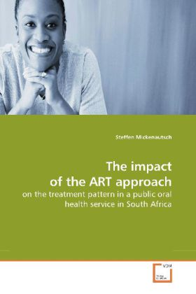 The impact of the ART approach - on the treatment pattern in a public oral health service in South Africa - Mickenautsch, Steffen