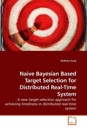 Naive Bayesian Based Target Selection for Distributed Real-Time System - A new target selection approach for achieving timeliness in distributed real-time system - Garg, Radhika
