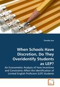 When Schools Have Discretion, Do They Overidentify Students as LEP?