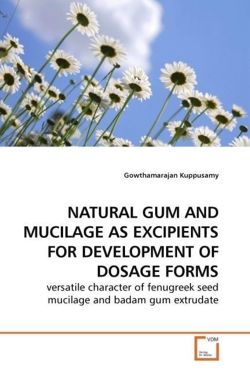 NATURAL GUM AND MUCILAGE AS EXCIPIENTS FOR DEVELOPMENT OF DOSAGE FORMS